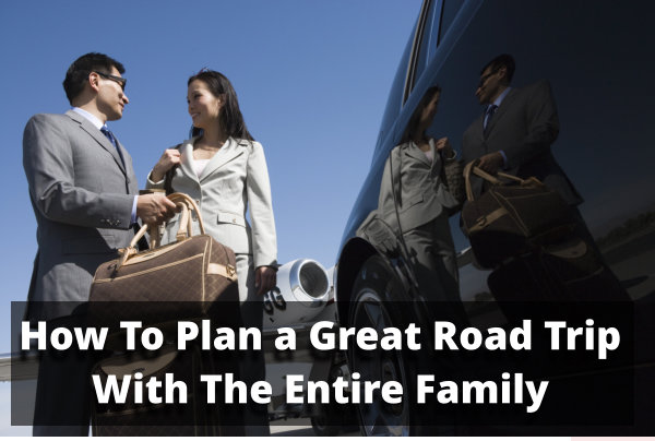 how-to-plan-a-great-road-trip-with-the-entire-family