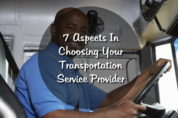 7-aspects-in-choosing-your-transportation-service-provider