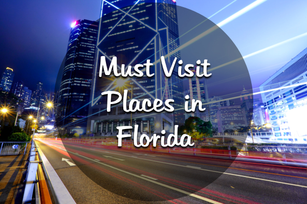 must-visit-placesin-florida
