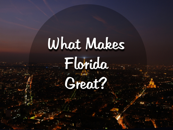 what-makes-florida-great