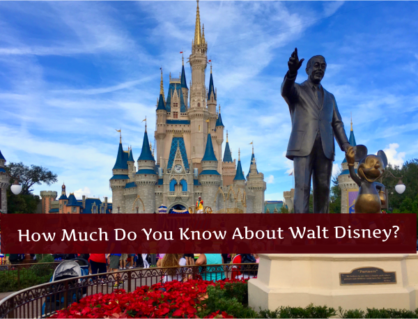 How Much Do You Know About Walt Disney?