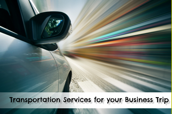 Transportation Services for your Business Trip